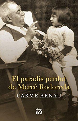 Descargar Libro El Paradís Perdut De Mercè Rodoreda Carme Arnau Faidella