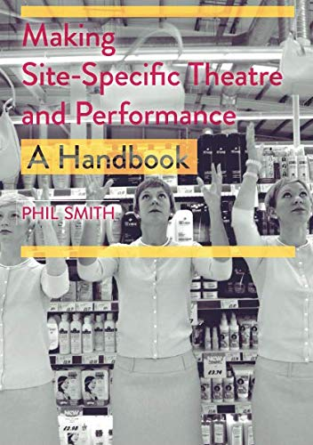 Making Site-Specific Theatre and Performance: A Handbook