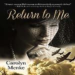 Return to Me   Carolyn Menke