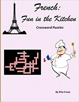 French Fun In The Kitchen Crossword Puzzles Rita Fosse