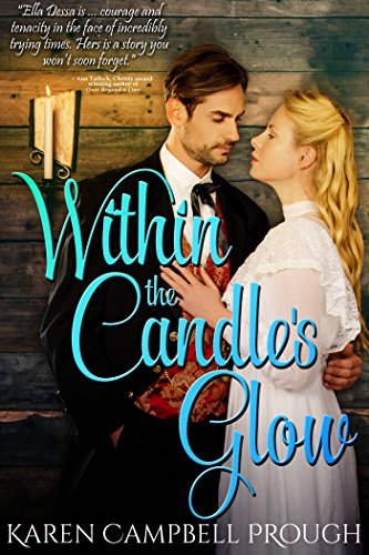 Within the Candle's Glow (Ella Dessa's Story Book 2) by [Prough, Karen Campbell]