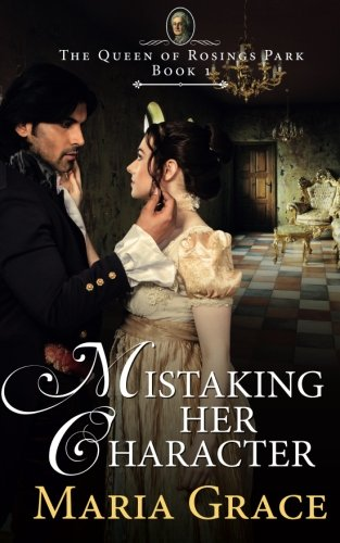 Mistaking Her Character: A Pride and Prejudice Variation (Volume 1)
