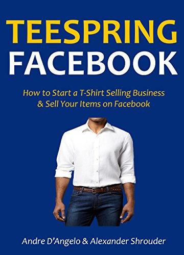 TEESPRING FACEBOOK: How to Start a T-Shirt Selling Business & Sell Your Items on Facebook