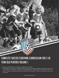 Complete Soccer Coaching Curriculum for 3-18 Year Old Players: Volume 1 (NSCAA Player Development Curriculum Diploma)