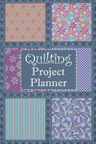 Quilting Project Planner: The Ultimate Quilters Idea And Tracking Notebook To Record Up To 60 Quilt Design Projects (Blue Jeans And Flowers)