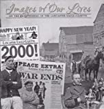 Images of Our Lives : On the Bicentennial of the Lancaster Eagle-Gazette, , 1597252379