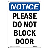 OSHA Notice Sign - Please Do Not Block Door | Choose from: Aluminum, Rigid Plastic Or Vinyl Label Decal | Protect Your Business, Construction Site, Warehouse & Shop Area | Made in The USA
