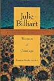 Julie Billiart: Woman of Courage : The Story of the Foundress of the Sisters of Notre Dame