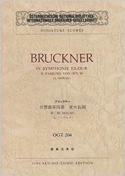 OGTー204 ブルックナー 交響曲第4番 変ホ長調 第2稿(1878/80) (Osterreichische Nationalbibliothek Internationale Bruckner‐Gesellschaft miniature scores)