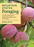 Mountain States Foraging: 115 Wild and Flavorful Edibles from Alpine Sorrel to Wild Hops (Regional Foraging Series)