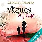 Nos vagues à l'âme   Livre audio Auteur(s) : Georgia Caldera Narrateur(s) : Bénédicte Charton