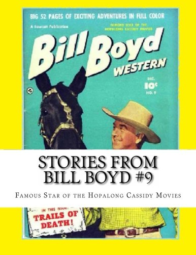 Download Stories From Bill Boyd #9: Famous Star of the Hopalong Cassidy Movies pdf epub