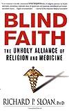 Blind Faith, Richard P. Sloan, 0312348827