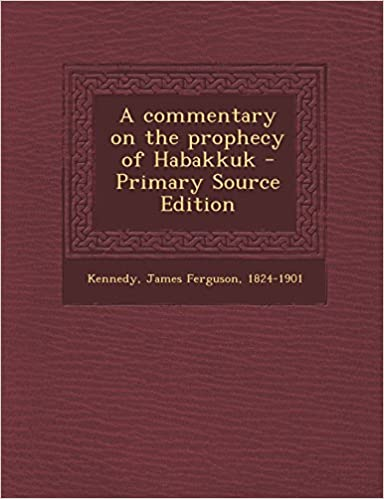 Book A commentary on the prophecy of Habakkuk - Primary Source Edition