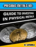 Precious Metals 101 - Guide to Investing in Physical Metals