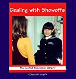 Dealing with Showoffs, Elizabeth Vogel, 0823954129