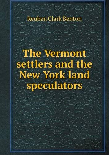 The Vermont settlers and the New York land speculators PDF