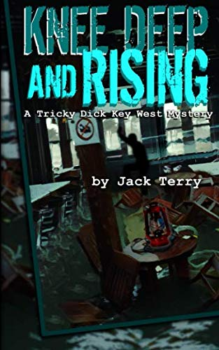 (Knee Deep And Rising: A Tricky Dick Key West Mystery (Volume 5))