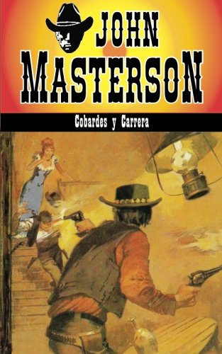 Read Online Cobardes y Carrera (Coleccion Oeste) (Volume 3) (Spanish Edition) pdf epub