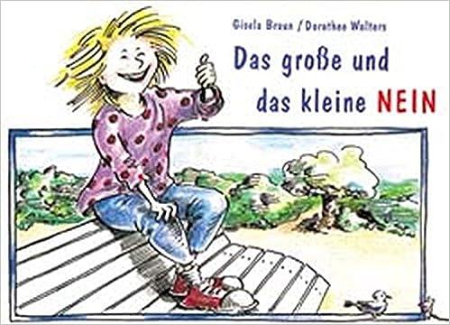 65dce475f9c2f2 Das grosse und das kleine NEIN: Amazon.de: Gisela Braun, Dorothee Wolters:  Bücher
