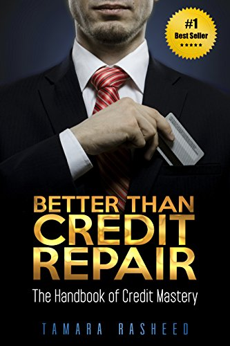 Book: Better Than Credit Repair - The Handbook of Credit Mastery by Tamara Rasheed