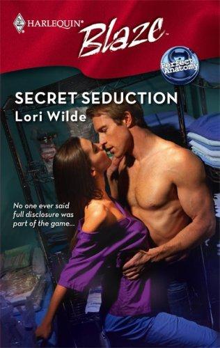 Secret Seduction (Perfect Anatomy, book 2) by Lori Wilde