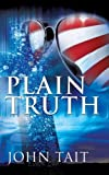 Plain Truth, John Tait, 1606475584
