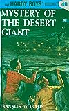 Hardy Boys 40: Mystery of the Desert Giant (The Hardy Boys)