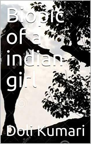Biopic of a indian girl por Kumari , Doli ,Doli Kumari