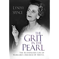 Grit in the Pearl: The Scandalous Life of Margaret, Duchess of Argyll