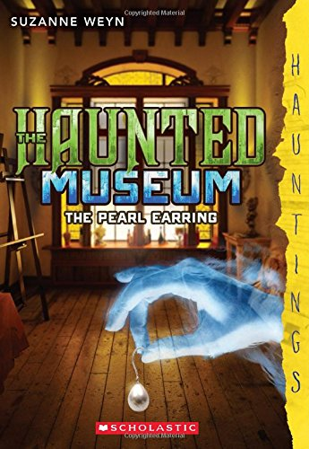 Read Online The Haunted Museum #3: The Pearl Earring: (a Hauntings novel) pdf