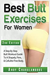 Best Butt Exercises for Women: Step by Step Exercises for a Shapely, Anti-Cellulite, Firm & Fat-Free Butt (Fit Expert Series)