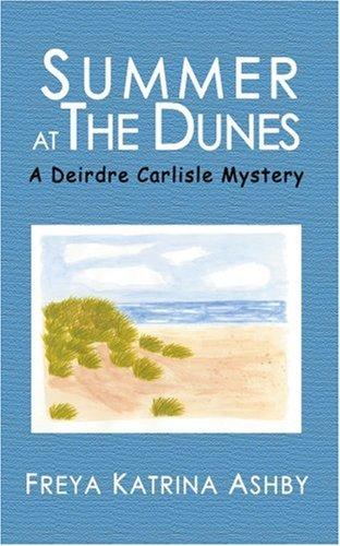 Summer at the Dunes (Deirdre Carlisle Mysteries) PDF