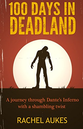 100 Days in Deadland (Deadland Saga) (Volume 1)