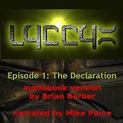 LYCCYX Episode 1: The Declaration | Brian Barber