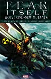img - for Fear Itself: Wolverine/New Mutants book / textbook / text book