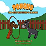 Poncho The Donkey That Wanted To Be A Horse: (A Bedtime Story Ages 4-8) (Colourful Children's Book)