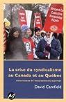 La Crise du Syndicalisme au Canada et au Quebec par David