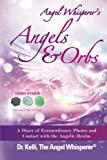 Angel Whisperer's Angels and Orbs, Kelli The Angel Whisperer, 1494244179