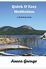 Quick & Easy Meditation: A Self-Help Guide
