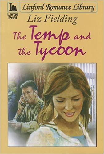 The Temp and the Tycoon by Liz Fielding