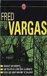 Debout les morts - Un peu plus loin sur la droite - Ceux qui vont mourir te saluent par Vargas