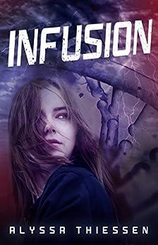 Infusion by [Thiessen, Alyssa]