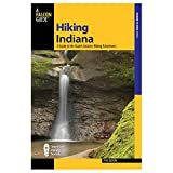 Hiking Indiana, 2nd: A Guide to the State s Greatest Hiking Adventures (State Hiking Guides Series)