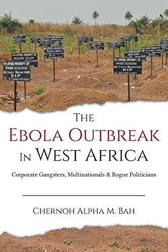 The Ebola Outbreak in West Africa: Corporate Gangsters, Multinationals & Rogue Politicians pdf