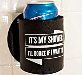"Shakoolie - ""It's My Shower I'll Booze If I Want To"" - Shower Beer Holder"