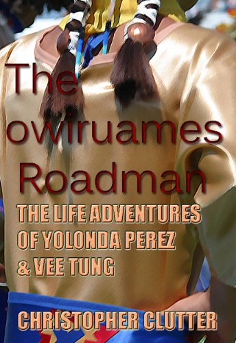 The owiruames Roadman (The Life Adventures Of Vee Tung & Yolonda Perez Book 5)