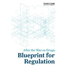 After the War on Drugs: Blueprint for Regulation by Stephen Rolles (2009-11-12)