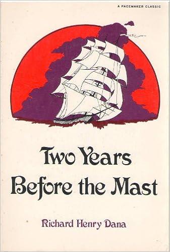 Two years before the mast (Pacemaker Classic): Richard Henry Dana ...
