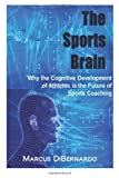 The Sports Brain, Marcus DiBernardo, 1499658389